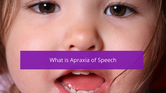 What is Apraxia of Speech