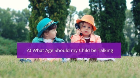 At What Age Should my Child be Talking